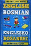 Englesko bosanski slikovni rječnik: mojih prvih 1000 riječi