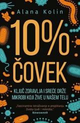 10% čovek - Ključ zdravlja i sreće drže mikrobi koji žive u našem telu