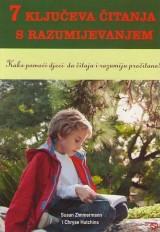7 ključeva čitanja s razumijevanjem: Kako pomoći djeci da čitaju i razumiju pročitano!