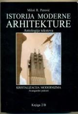Istorija moderne arhitekture - antologija tekstova (Knj. 2/B)