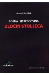 Bosna i Hercegovina - zločin stoljeća