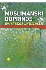Muslimanski doprinos svjetskoj civilizaciji