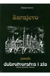 Sarajevo između dobročinstva i zla
