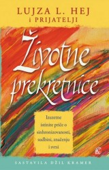 Životne prekretnice - Izuzetne stinite priče o sinhronizovanosti, sudbini, značenju i svrsi