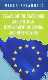Essays on the statehood and political development of Bosnia and Herzegovina