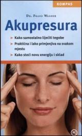 Akupresura - liječenje različitih tegoba, praktična i lako primjenjiva