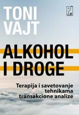 Alkohol i droge - Terapija zavisnosti tehnikama transakcione analize
