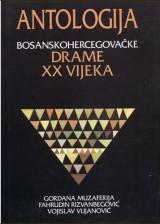 Antologija bosanskohercegovačke drame XX vijeka