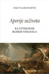 Aporije suživota - Ka etnologiji bliskih stranaca