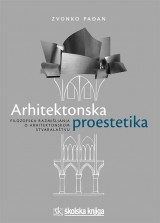 Arhitektonska proestetika - Filozofska razmišljanja o arhitektonskom stvaralaštvu