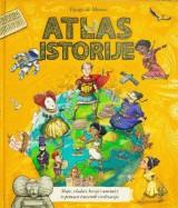 Atlas istorije - Mape, vladari, heroji i umetnici iz petnaest izuzetnh civilizacija
