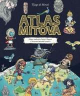 Atlas mitova - Mape čudovišta, heroja i bogova iz dvanaest mitskih svetova