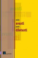 Avanti diletanti - Prilozi razumijevanju postmodernih politološko-kulturoloških fenomena
