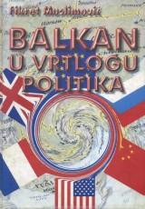 Balkan u vrtlogu politika