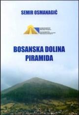 Bosanska dolina piramida: naučna argumentacija