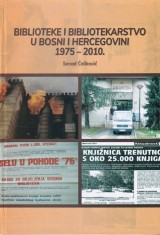 Biblioteke i bibliotekarstvo u Bosni i Hercegovini 1975-2010.