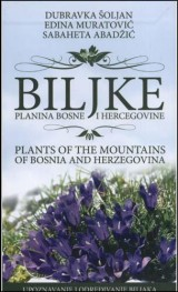 Biljke planina Bosne i Hercegovine = Plants of the mountains of Bosnia and Herzegovina