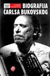 U zagrljaju suludog života - Biografija Čarlsa Bukovskog - Charles Bukowski