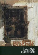 Biserje: antologija bošnjačke književnosti