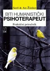 Biti humanistički psihoterapeut - Praktični priručnik