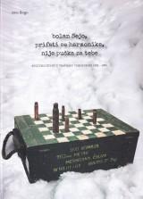 Bolan Sejo, prifati se harmonike, nije puška za tebe - Kulturni život u Travniku tokom rata 1992. – 1995.