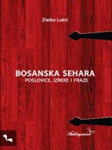 Bosanska sehara - Poslovice, izreke i fraze