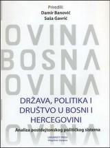 Država, politika i društvo u BiH: Analiza postdejtonskog političkog sistema
