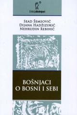 Bošnjaci o Bosni i sebi
