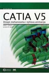 Catia V5 - Dizajn mehanizama i njihova animacija