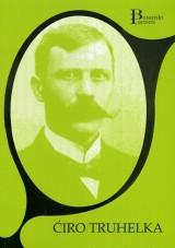 Ćiro Truhelka - Uspomene jednog pionira