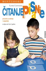 Montessori: Čitanje i pisanje - Za djecu od 3 do 7 godina - Priručnik za roditelje i odgajatelje