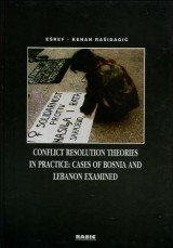 Conflict Resolution Theories in Practice: cases of Bosnia and Lebanon Examined