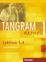 Tangram aktuell 1 - Lektion 1-4, Niveau A1/1 Lehrerhandbuch