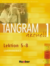 Tangram aktuell 1 - Lektion 5-8, Niveau A1/2 Lehrerhandbuch