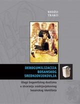 Debogumilizacija bosanskog srednjovjekovlja