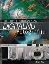 Cjeloviti priručnik za digitalnu fotografiju