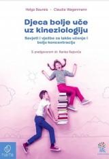 Djeca bolje uče uz kineziologiju - Savjeti i vježbe za lakše učenje i bolju koncentraciju