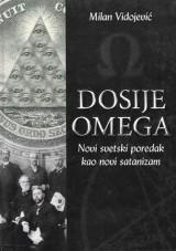 Dosije Omega - Novi svetski poredak kao novi satanizam