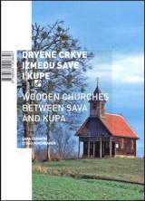 Drvene crkve između Save i Kupe