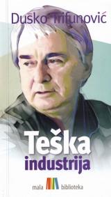Teška industrija - Duško Trifunović