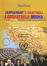 Eksperiment u svjetskoj laboratoriji Bosna