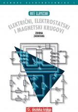Električni, elektrostatski i magnetski krugovi - Osnove elektrotehnike 1 i zbirka zadataka