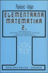 Elementarna matematika 2 - Trigonometrija; Stereometrija-geometrija prostora; Analitička geometrija; Elementarna teorija brojeva