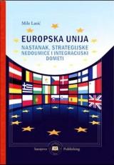 Europska unija - nastanak, strategijske nedoumice i integracijski dometi