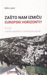 Zašto nam izmiču europski horizonti?