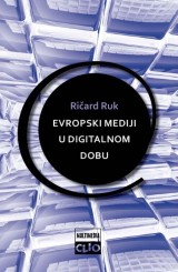 Evropski mediji u digitalnom dobu - analize i pristupi