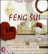 Feng šui - savršeno uređenje za vašu sreću i napredak