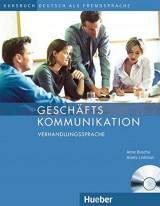 Geschäftskommunikation - Verhandlungssprache, Deutsch als Fremdsprache Kursbuch mit Audio-CD
