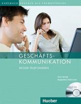 Geschäftskommunikation - Besser Telefonieren Kursbuch mit Audio-CD