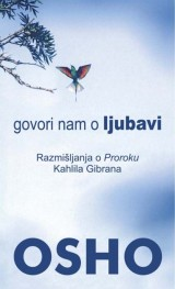 Govori nam o ljubavi - Razmišljanja o Proroku Kahlila Gibrana